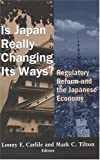 Is Japan Really Changing Its Ways?: Regulatory Reform and the Japanese Economy
