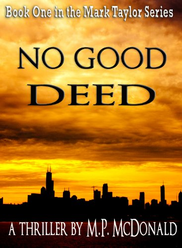 No Good Deed: Book One of the Mark Taylor Series (A Psychological Thriller)