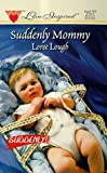 Suddenly Mommy (Suddenly Series #2) (Love Inspired #34) (0373870345) by Loree Lough