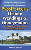 PassPorters Disney Weddings and Honeymoons: Dream Days at Disney World and on Disney Cruises