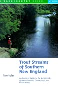 Amazon.com: Trout Streams of Southern New England: An Angler's Guide to the Watersheds of…