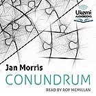 Conundrum Hörbuch von Jan Morris Gesprochen von: Roy McMillan
