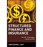 img - for Structured Finance and Insurance: The ART of Managing Capital and Risk (Wiley Finance) (Hardback) - Common book / textbook / text book