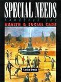 A Special Needs Handbook for Health and Social Care Carolyn Meggitt