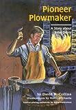 Pioneer Plowmaker, A Story about John Deere