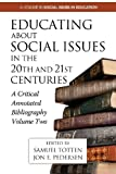 img - for Educating about Social Issues in the 20th and 21st Centuries: A Critical Annotated Bibliography Volume Two (Social Issues in Education) book / textbook / text book