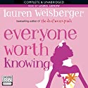 Everyone Worth Knowing (       UNABRIDGED) by Lauren Weisberger Narrated by Laurel Lefkow