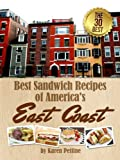Best Sandwich Recipes of Americas East Coast: The 30 Best Sandwiches (Simple Sandwich Recipes Book 1)