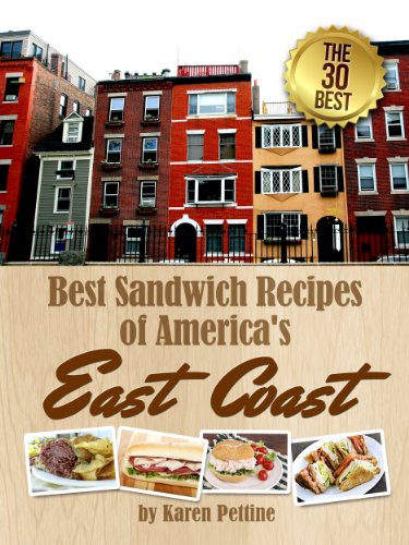 Best Sandwich Recipes of America's East Coast: The 30 Best Sandwiches (Simple Sandwich Recipes Book 1) by Karen Pettine, Little Pearl