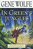 In Green's Jungles: The Second Volume of 'The Book of the Short Sun' (0312873158) by Wolfe, Gene