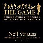 The Game: Penetrating the Secret Society of Pickup Artists Hörbuch von Neil Strauss Gesprochen von: Neil Strauss