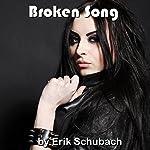 Broken Song | Erik Schubach