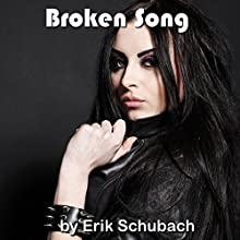 Broken Song Audiobook by Erik Schubach Narrated by Hollie Jackson