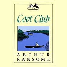 Coot Club: Swallows and Amazons Series (       UNABRIDGED) by Arthur Ransome Narrated by Allison Larkin