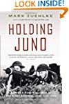 Holding Juno: Canada's Heroic Defence...