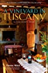 A Vineyard in Tuscany: A Wine Lovers...