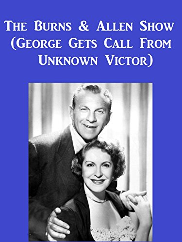 The Burns And Allen Show (George Gets Call From Unknown Victor)