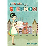 Travails of a Stepmom ~ Ms. Taken