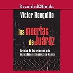 Las muertes de juarez [The Dead Women of Juarez (Texto Completo)]   Victor Ronquillo
