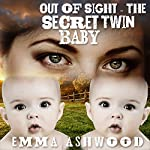 Mail Order Bride: Out of Sight - The Secret Twin Baby: Brides and Babies Historical Romance Series | Emma Ashwood