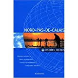 img - for Guide Bleu Nord - Pas-de-Calais (France) in French (French Edition) book / textbook / text book