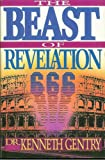 The Beast of Revelation (0930464214) by Kenneth L. Gentry