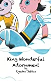 img - for King Wonderful Adornment: A Children's Tale From the Lotus Sutra book / textbook / text book