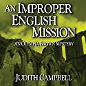 An Improper English Mission: The Olympia Brown Mysteries, Book 6 (       UNABRIDGED) by Judith Campbell Narrated by Christy Lynn