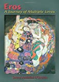 img - for Eros: A Journey of Multiple Loves by Anderlini-D'Onofrio, Serena (2006) Paperback book / textbook / text book