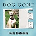 Dog Gone: A Lost Pet's Extraordinary Journey and the Family Who Brought Him Home Audiobook by Pauls Toutonghi Narrated by Stephen R. Thorne