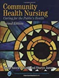 Community Health Nursing: Caring for the Publics Health