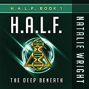 H.A.L.F.: The Deep Beneath | [Natalie Wright]