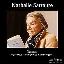 Tropismes | Livre audio Auteur(s) : Nathalie Sarraute Narrateur(s) : Nathalie Sarraute, Madeleine Renaud, Isabelle Huppert