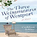 The Three Weissmanns of Westport (       UNABRIDGED) by Cathleen Schine Narrated by Hillary Huber