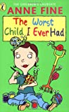 The Worst Child I Ever Had (Young Puffin Read Alone) (0140347992) by Anne Fine