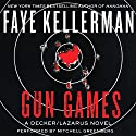 Gun Games: A Decker/Lazarus Novel Audiobook by Faye Kellerman Narrated by Mitchell Greenberg