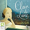 Clair-de-Lune Audiobook by Cassandra Golds Narrated by Stanley McGeagh