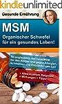 MSM - Organischer Schwefel f�r ein ge...