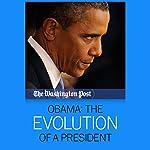 Obama: The Evolution of a President |  The Washington Post