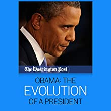 Obama: The Evolution of a President (       UNABRIDGED) by The Washington Post Narrated by Chris Sorensen