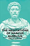 The Meditations of Marcus Aurelius (1406793671) by Aurelius, Marcus
