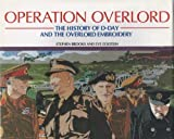 img - for Operation Overlord: The History of D-Day and the Overlord Embroidery by Brooks, Stephen, Eckstein, Eve (1989) Hardcover book / textbook / text book