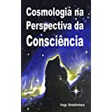 Cosmologia na Perspectiva da Consciência