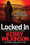 Kerry Wilkinson Locked In: A DS Jessica Daniel Novel, Book 1