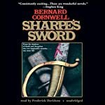 Sharpe's Sword: Book XIV of the Sharpe Series (       UNABRIDGED) by Bernard Cornwell Narrated by Frederick Davidson