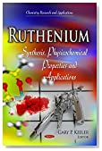 Ruthenium: Synthesis, Physicochemical Properties and Applications (Chemistry Research and Applications)