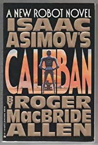 Caliban by Isaac Asimov and Roger Allen