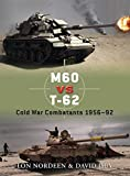 img - for M60 vs T-62: Cold War Combatants 1956-92 (Duel) book / textbook / text book