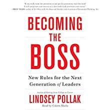 Becoming the Boss: New Rules for the Next Generation of Leaders (       UNABRIDGED) by Lindsey Pollak Narrated by Coleen Marlo