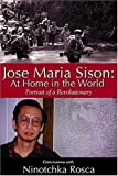 img - for Jose Maria Sison: At Home in the World--Portrait of a Revolutionary book / textbook / text book